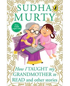How I Taught My Grandmother to Read (R/J) BY SUDHA MURTY
