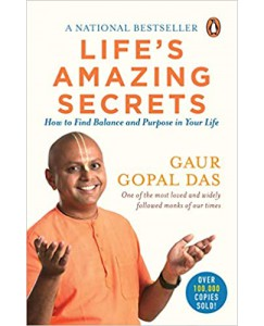 Lifes Amazing Secrets: How to Find Balance and Purpose in Your Life by  Gaur Gopal Das