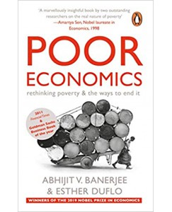Poor Economics: Rethinking Poverty & the Ways to End it Paperback  BY  Abhijit V. Banerjee