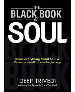 THE BLACK BOOK OF SOUL BY Deep Trivedi